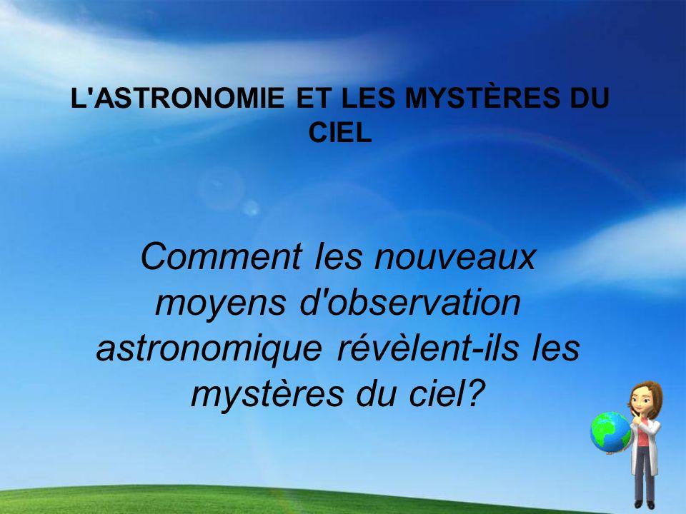 L ASTRONOMIE ET LES MYSTÈRES DU CIEL