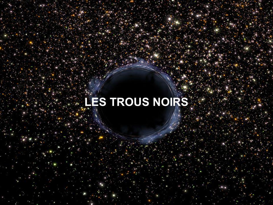 LES TROUS NOIRS