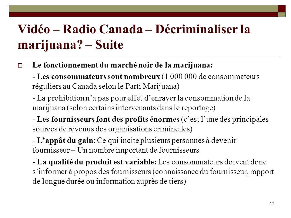 Vidéo – Radio Canada – Décriminaliser la marijuana – Suite
