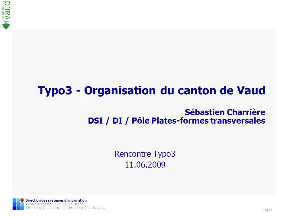 Typo3 - Organisation du canton de Vaud Sébastien Charrière DSI / DI / Pôle Plates-formes transversales