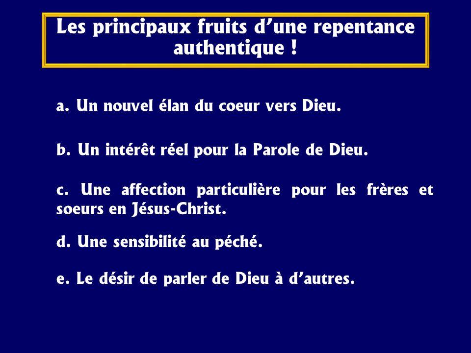 Les principaux fruits d'une repentance authentique !
