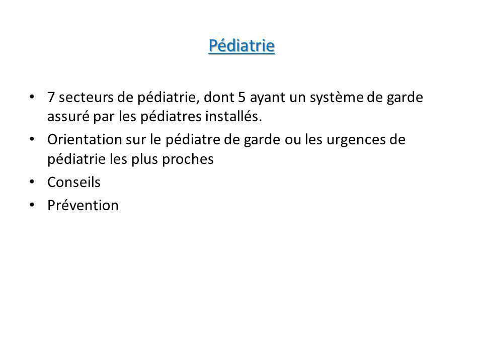 Pédiatrie 7 secteurs de pédiatrie, dont 5 ayant un système de garde assuré par les pédiatres installés.