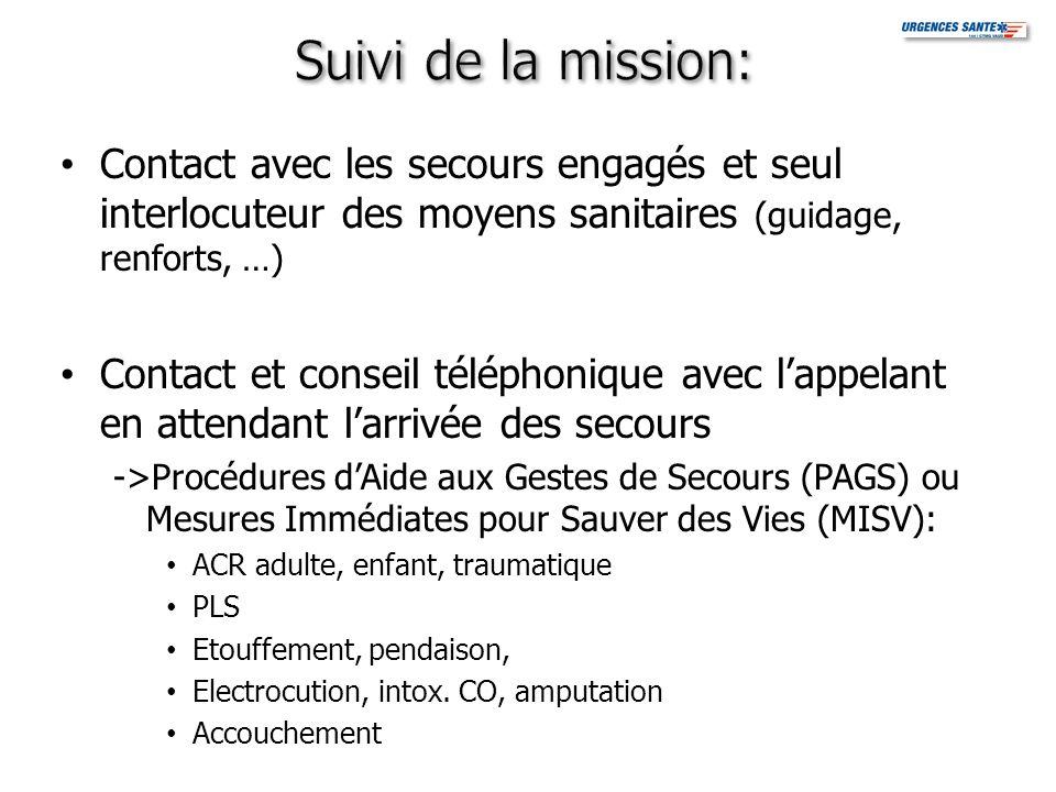Suivi de la mission: Contact avec les secours engagés et seul interlocuteur des moyens sanitaires (guidage, renforts, …)