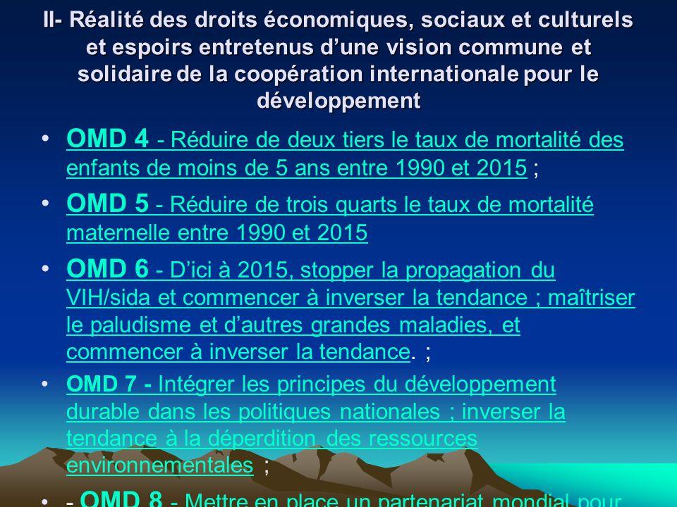 II- Réalité des droits économiques, sociaux et culturels et espoirs entretenus d'une vision commune et solidaire de la coopération internationale pour le développement