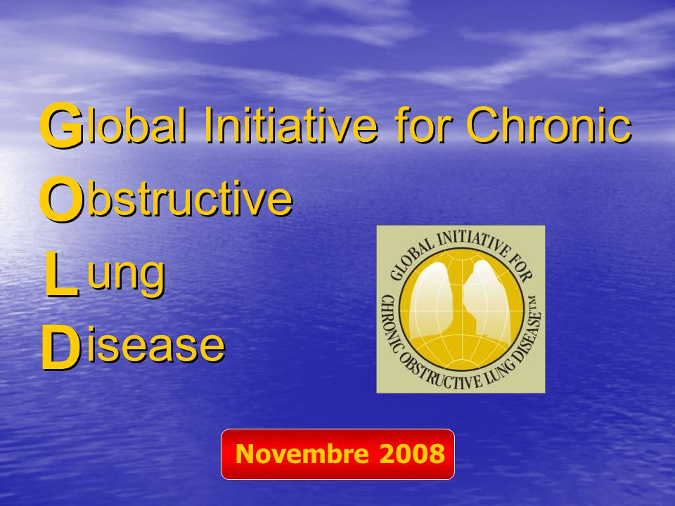 G O L D lobal Initiative for Chronic bstructive ung isease