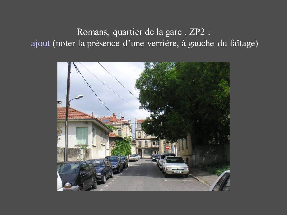 Romans, quartier de la gare , ZP2 : ajout (noter la présence d'une verrière, à gauche du faîtage)