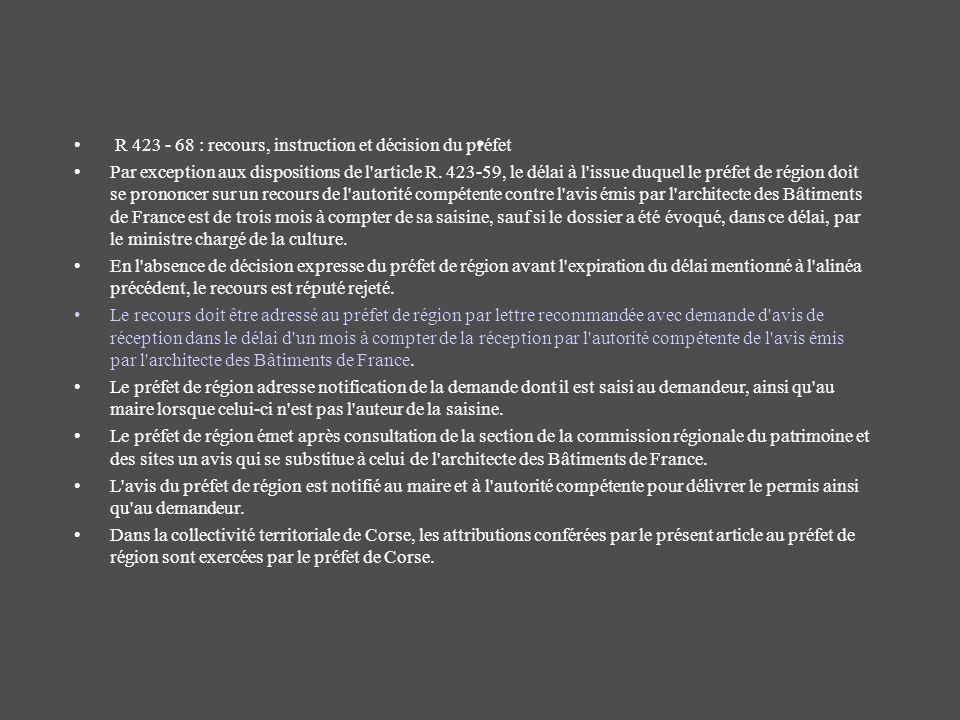 . R 423 - 68 : recours, instruction et décision du préfet
