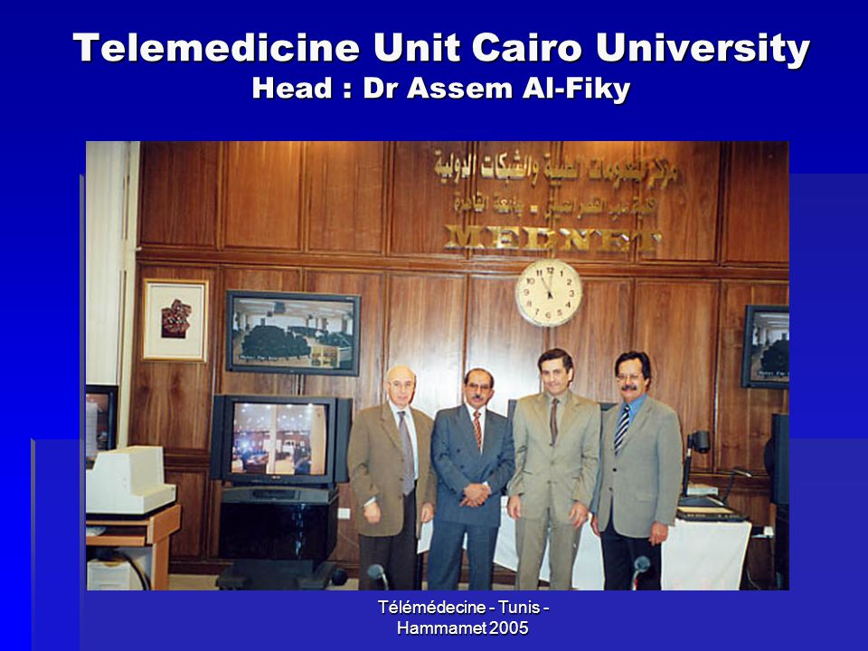 Telemedicine Unit Cairo University Head : Dr Assem Al-Fiky