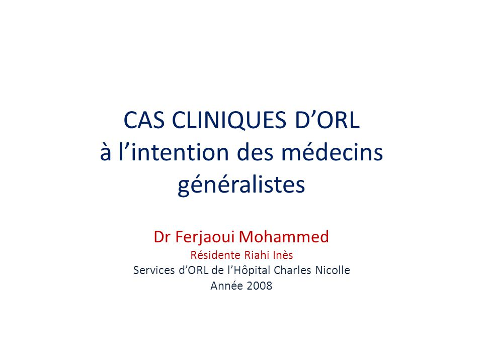 CAS CLINIQUES D'ORL à l'intention des médecins généralistes