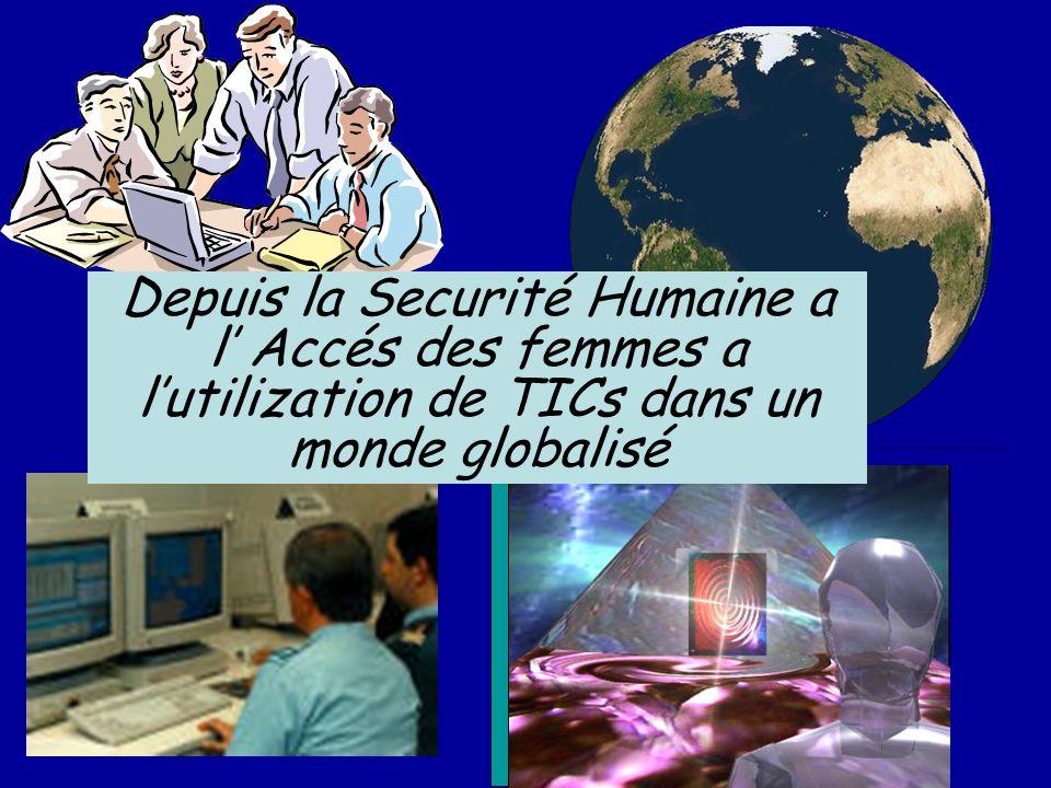 Depuis la Securité Humaine a l' Accés des femmes a l'utilization de TICs dans un monde globalisé