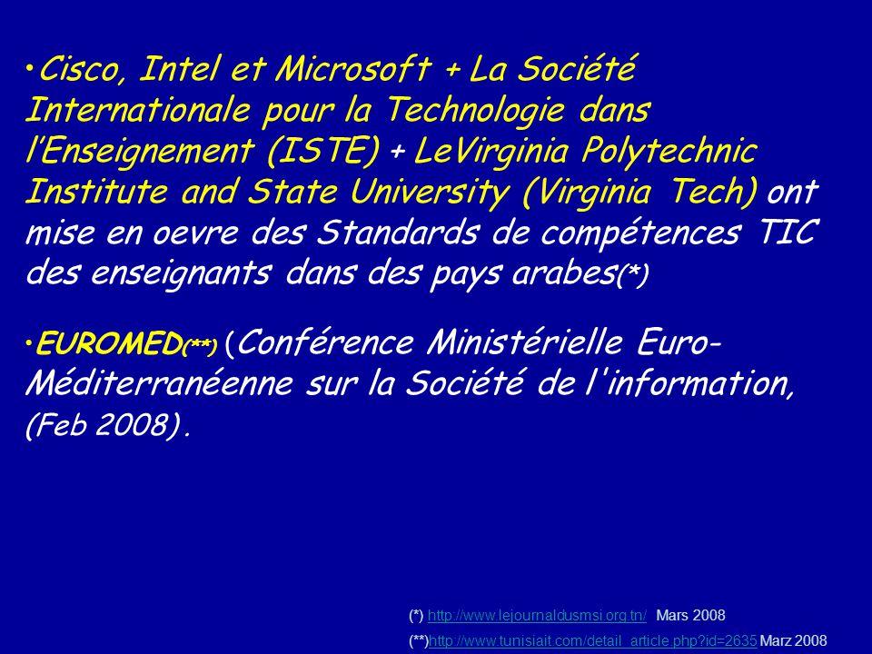 Cisco, Intel et Microsoft + La Société Internationale pour la Technologie dans l'Enseignement (ISTE) + LeVirginia Polytechnic Institute and State University (Virginia Tech) ont mise en oevre des Standards de compétences TIC des enseignants dans des pays arabes(*)