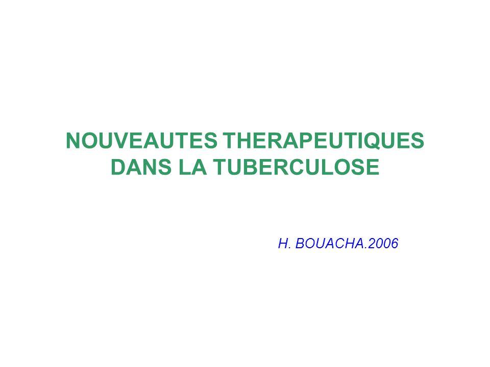 NOUVEAUTES THERAPEUTIQUES DANS LA TUBERCULOSE