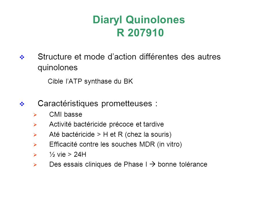 Diaryl Quinolones R 207910 Cible l'ATP synthase du BK