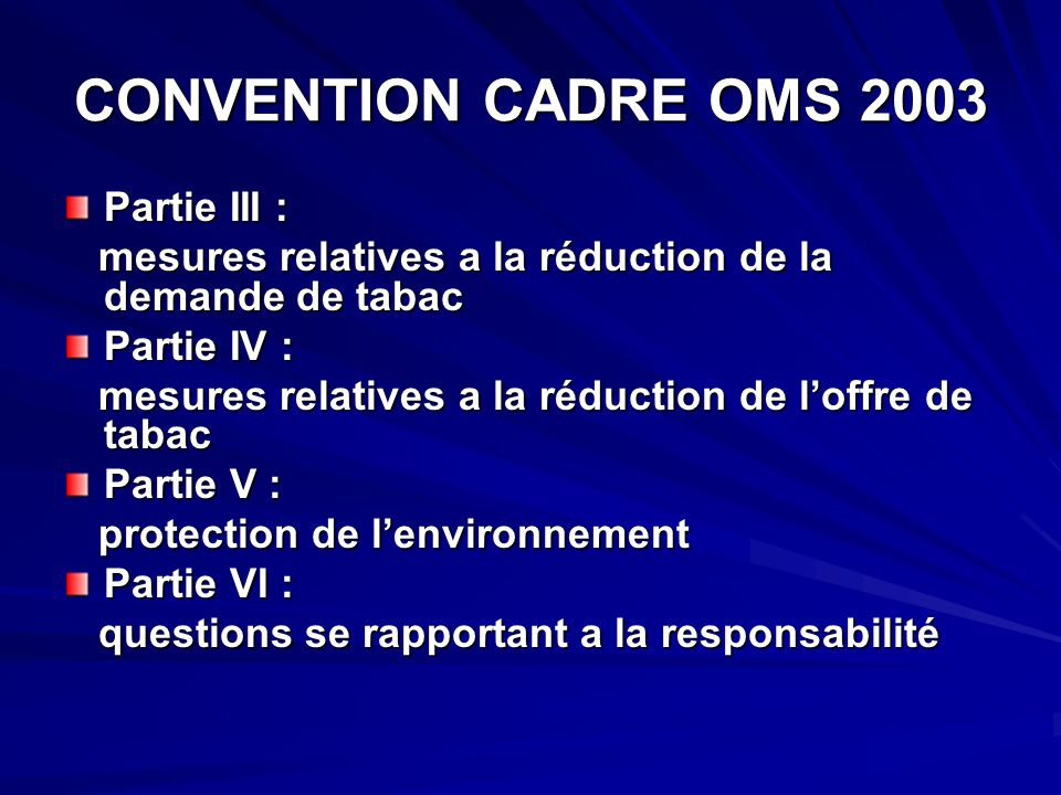 CONVENTION CADRE OMS 2003 Partie III :