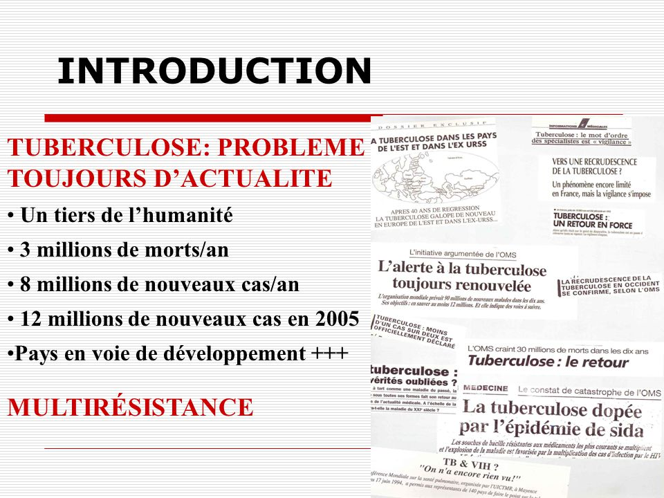 INTRODUCTION TUBERCULOSE: PROBLEME TOUJOURS D'ACTUALITE