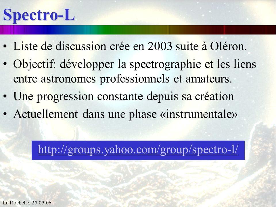 Spectro-L Liste de discussion crée en 2003 suite à Oléron.