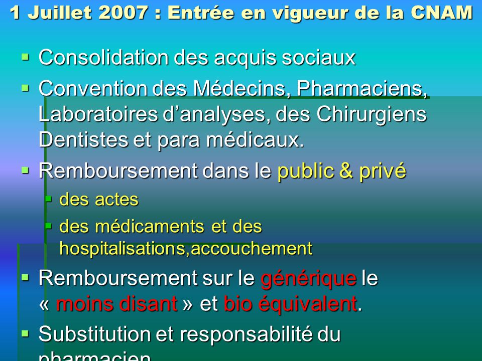 1 Juillet 2007 : Entrée en vigueur de la CNAM
