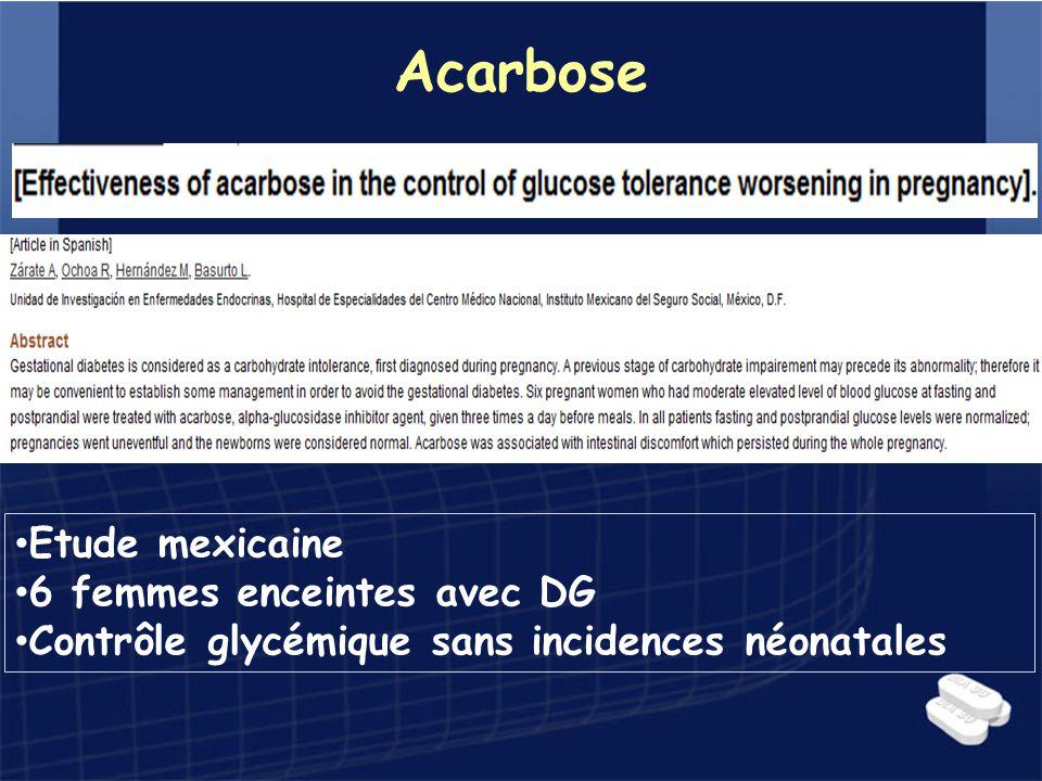 Acarbose Etude mexicaine 6 femmes enceintes avec DG