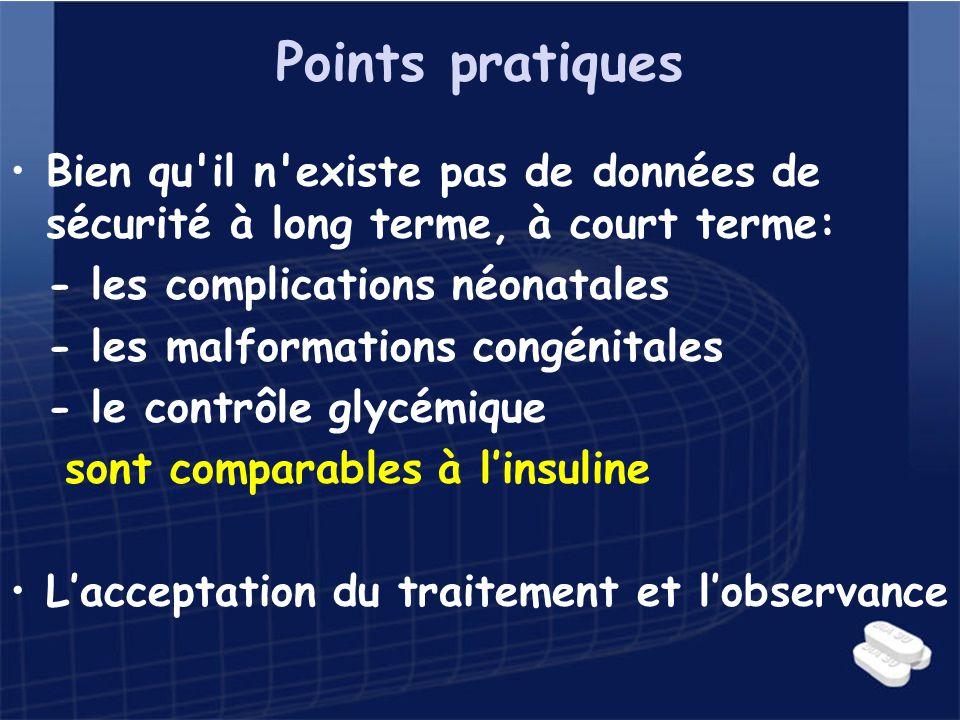 Points pratiques Bien qu il n existe pas de données de sécurité à long terme, à court terme: - les complications néonatales.