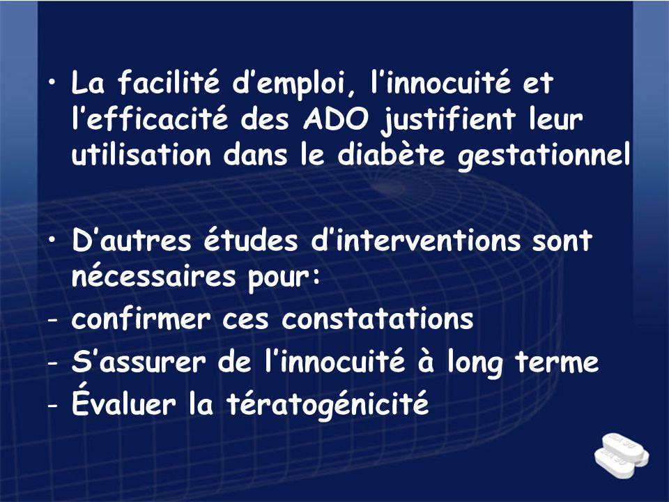La facilité d'emploi, l'innocuité et l'efficacité des ADO justifient leur utilisation dans le diabète gestationnel