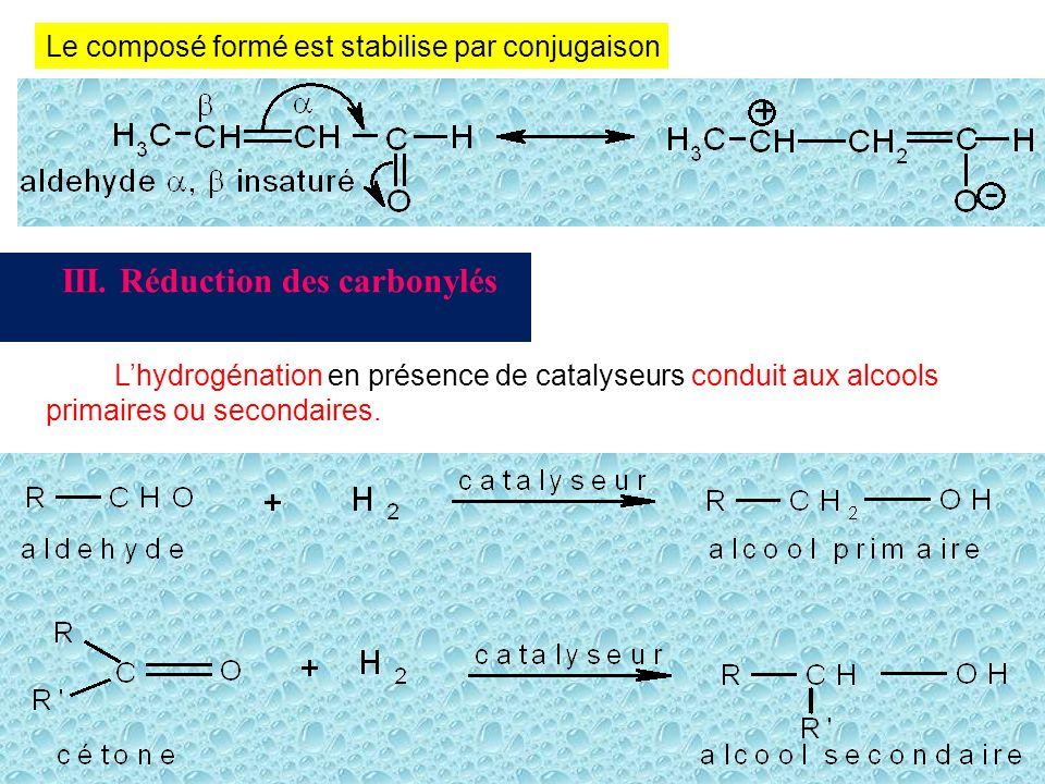 III. Réduction des carbonylés