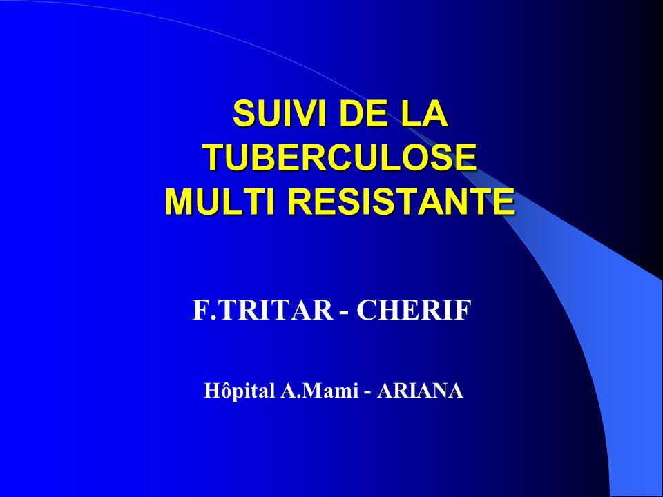 SUIVI DE LA TUBERCULOSE MULTI RESISTANTE