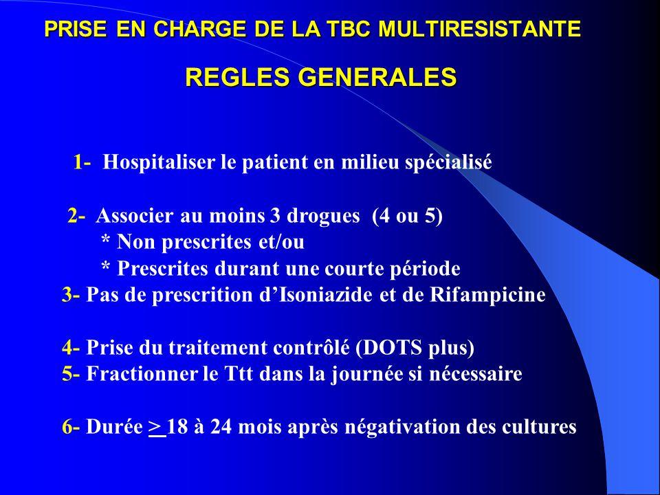 PRISE EN CHARGE DE LA TBC MULTIRESISTANTE REGLES GENERALES