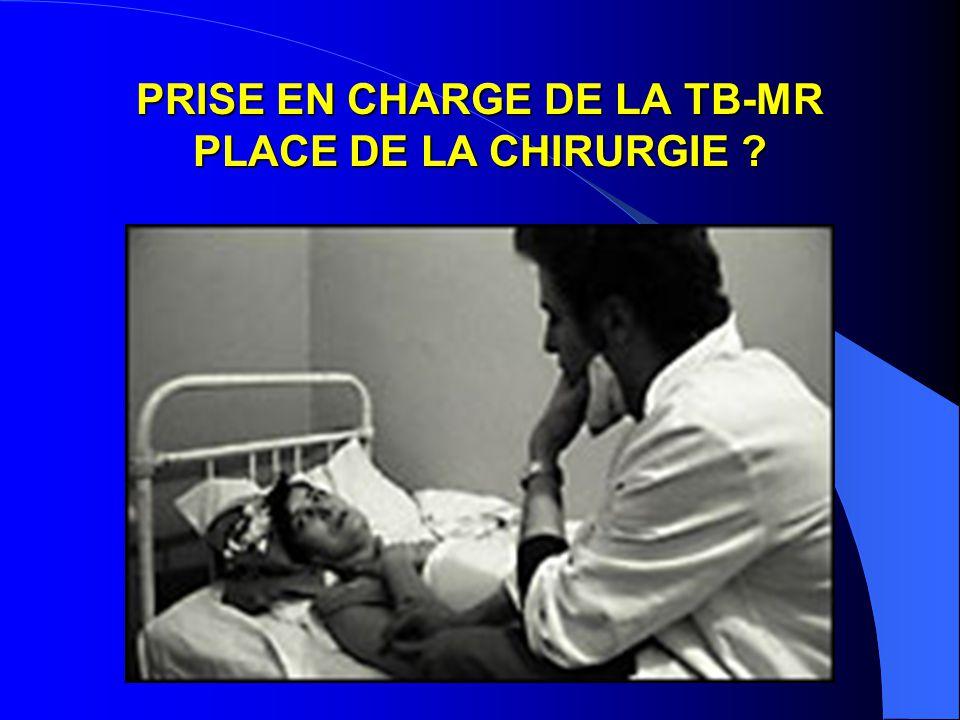 PRISE EN CHARGE DE LA TB-MR PLACE DE LA CHIRURGIE
