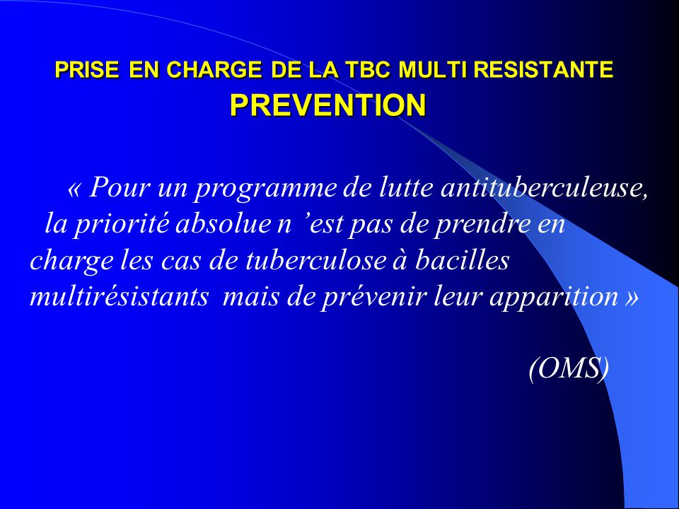 PRISE EN CHARGE DE LA TBC MULTI RESISTANTE PREVENTION