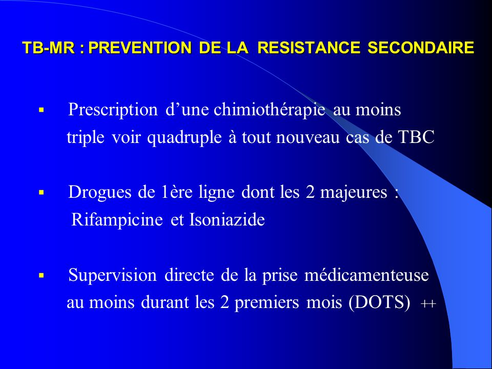 TB-MR : PREVENTION DE LA RESISTANCE SECONDAIRE