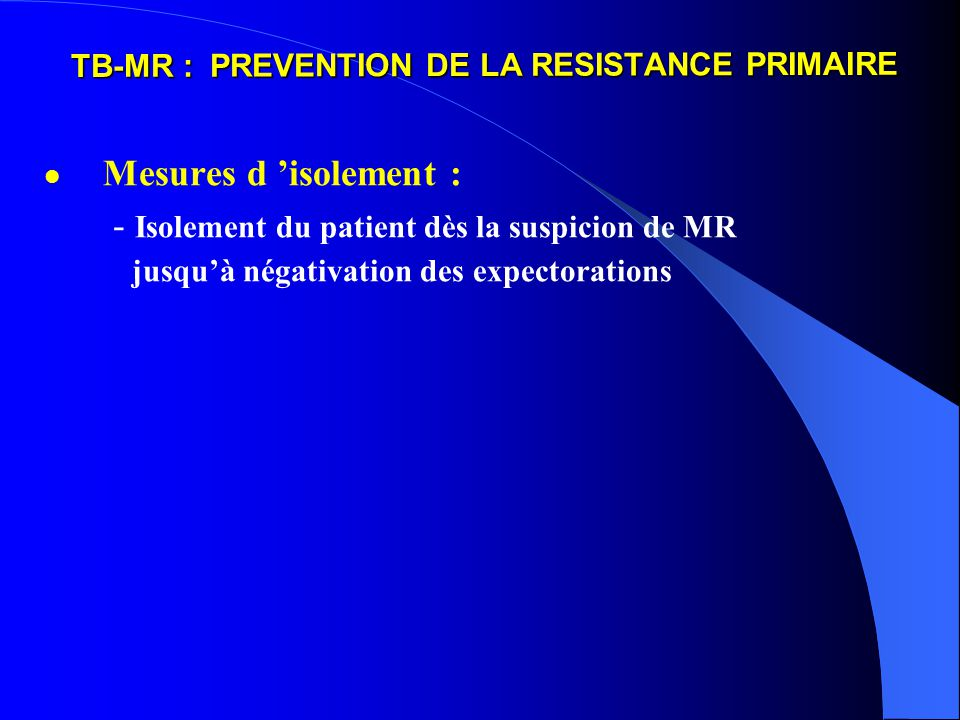 TB-MR : PREVENTION DE LA RESISTANCE PRIMAIRE