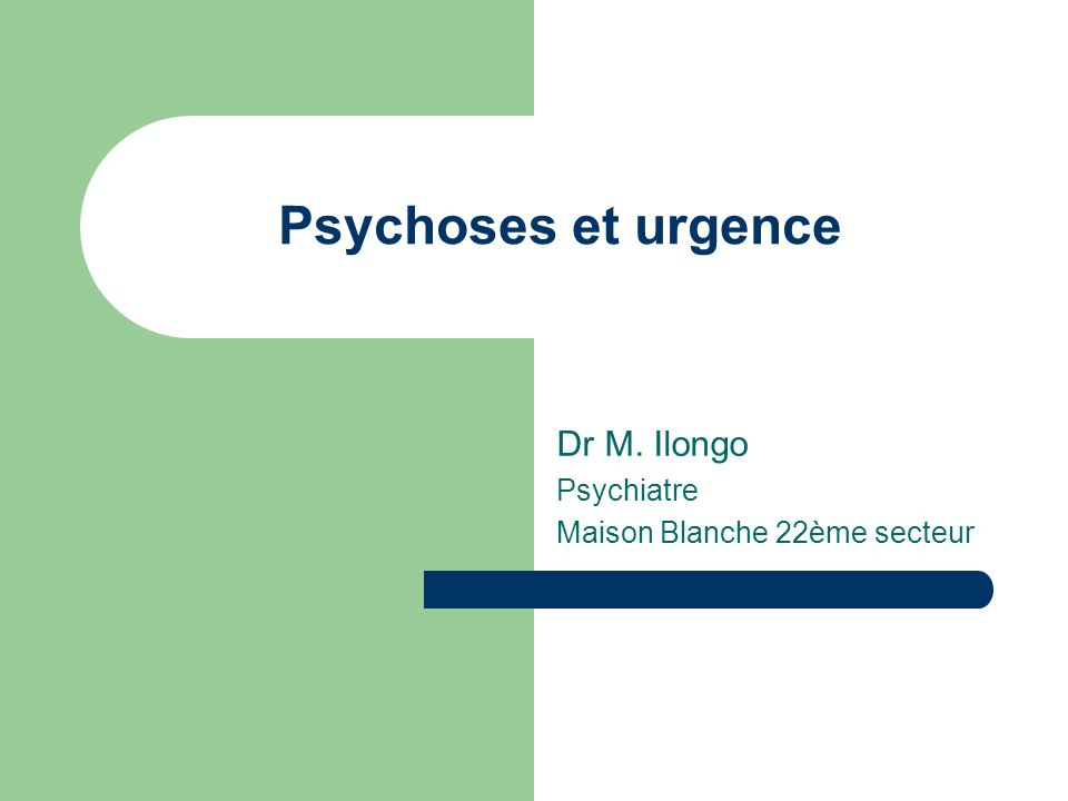 Dr M. Ilongo Psychiatre Maison Blanche 22ème secteur
