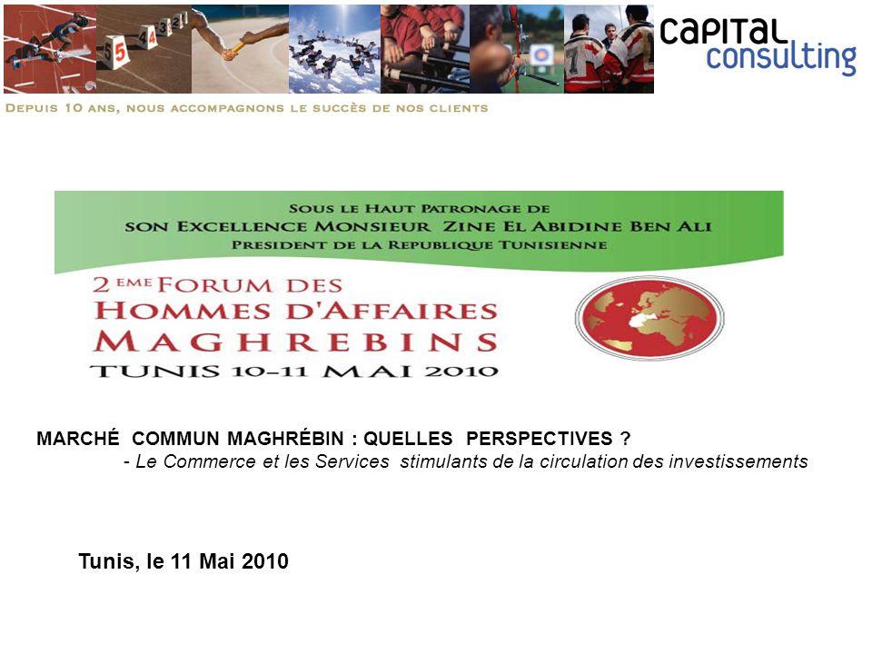 Tunis, le 11 Mai 2010 MARCHÉ COMMUN MAGHRÉBIN : QUELLES PERSPECTIVES