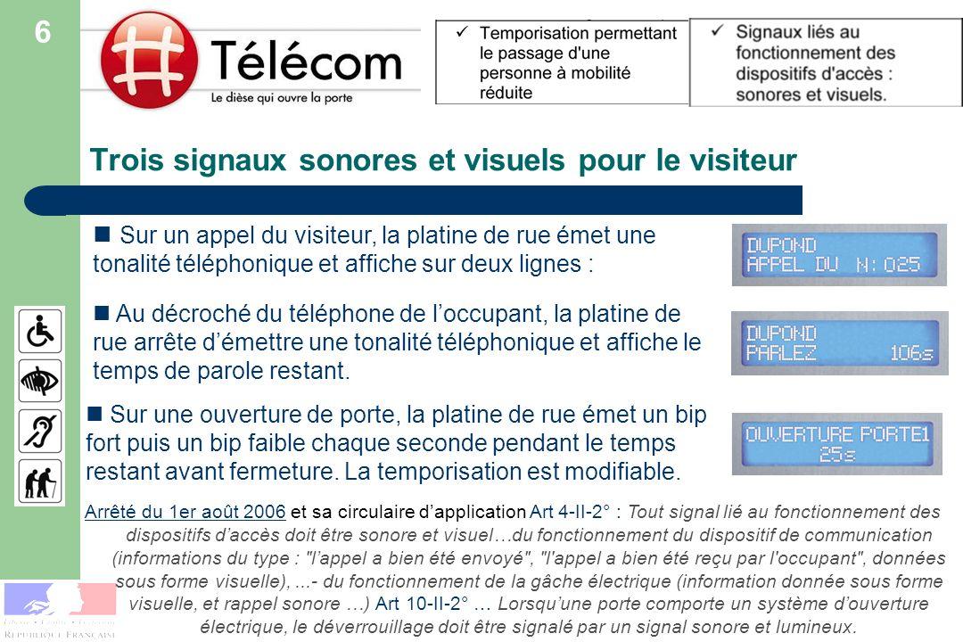 Trois signaux sonores et visuels pour le visiteur