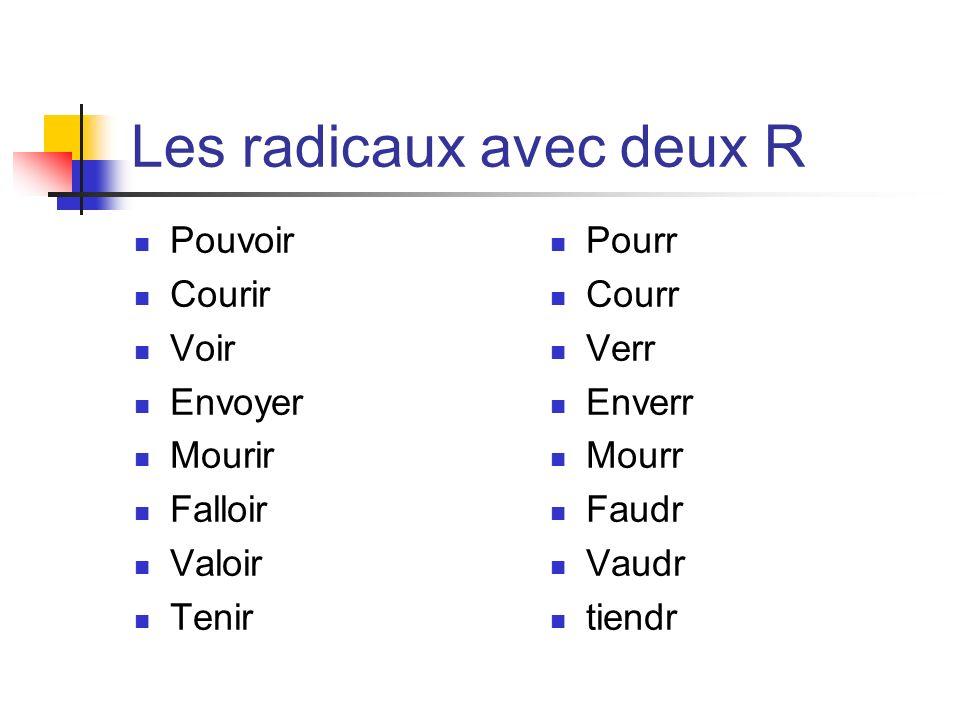 Les radicaux avec deux R