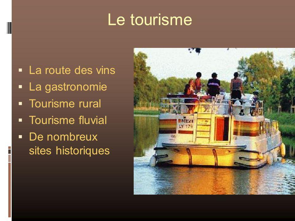 Le tourisme La route des vins La gastronomie Tourisme rural