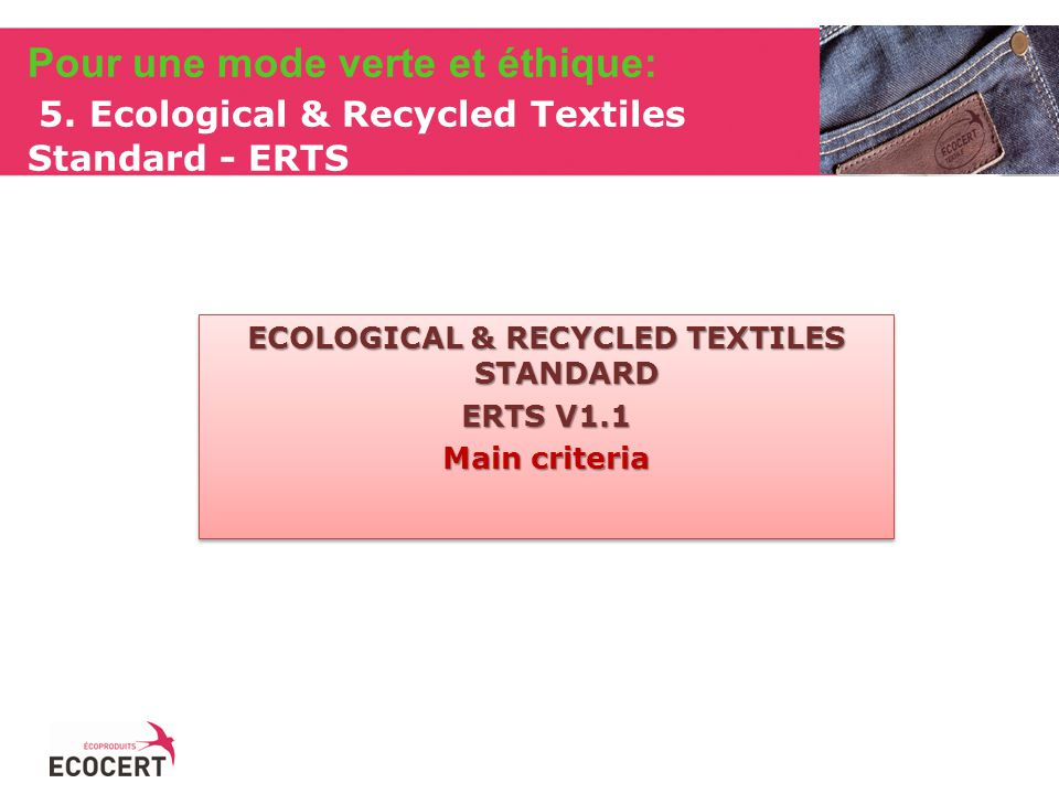 ECOLOGICAL & RECYCLED TEXTILES STANDARD ERTS V1.1 Main criteria