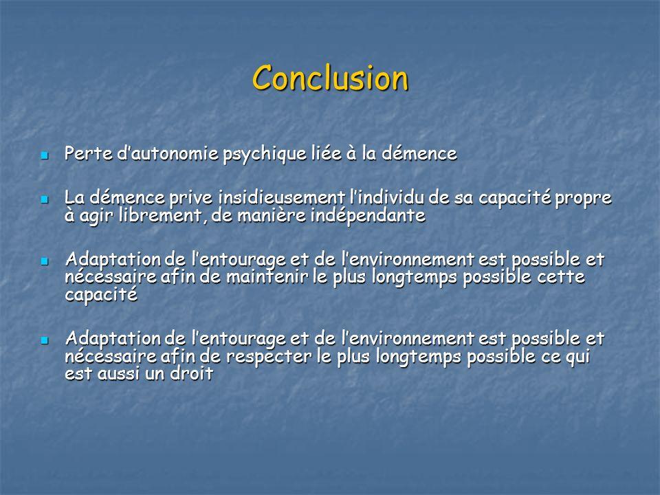Conclusion Perte d'autonomie psychique liée à la démence