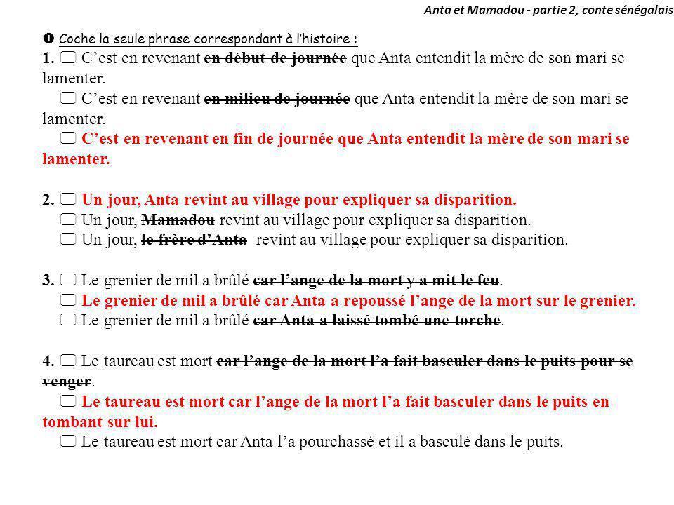 2. 5 Un jour, Anta revint au village pour expliquer sa disparition.