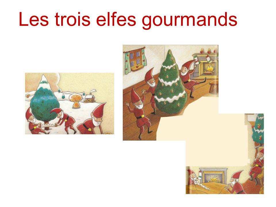 Les trois elfes gourmands