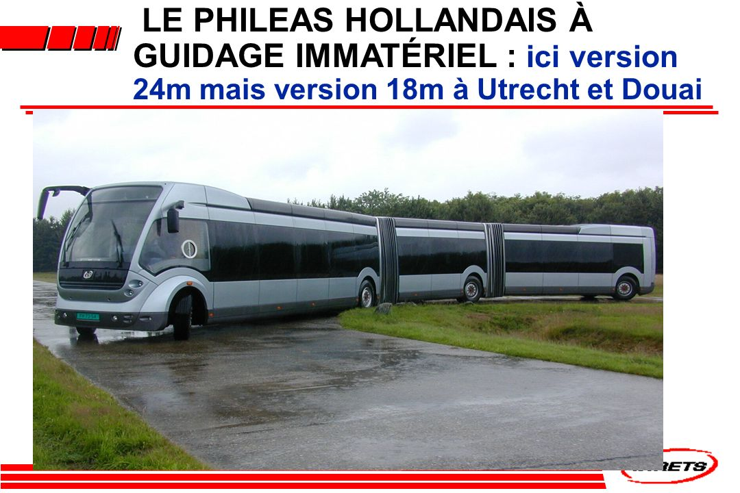 LE PHILEAS HOLLANDAIS À GUIDAGE IMMATÉRIEL : ici version 24m mais version 18m à Utrecht et Douai