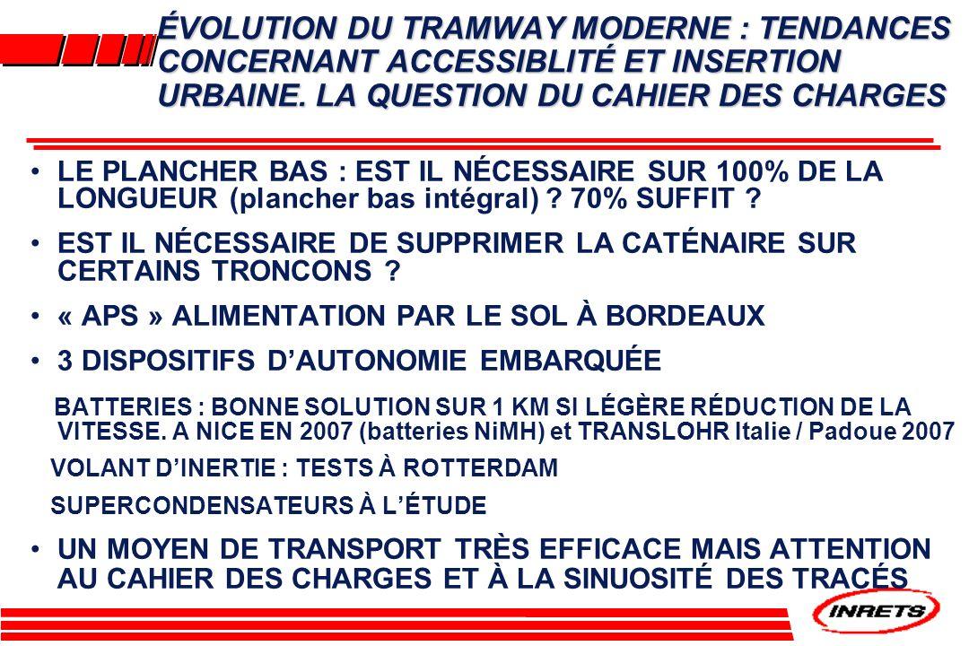 ÉVOLUTION DU TRAMWAY MODERNE : TENDANCES CONCERNANT ACCESSIBLITÉ ET INSERTION URBAINE. LA QUESTION DU CAHIER DES CHARGES
