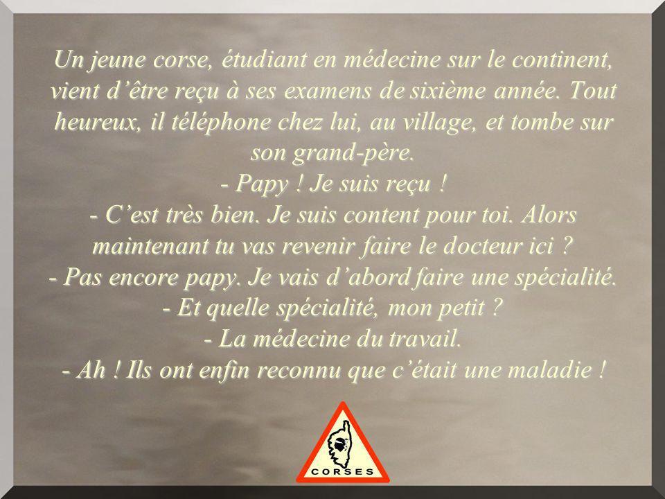 Un jeune corse, étudiant en médecine sur le continent, vient d'être reçu à ses examens de sixième année.