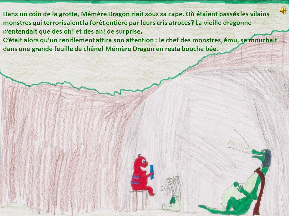 Dans un coin de la grotte, Mémère Dragon riait sous sa cape