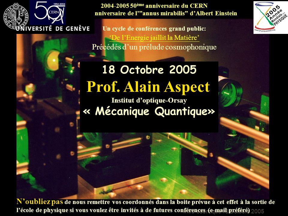 Prof. Alain Aspect 18 Octobre 2005 « Mécanique Quantique»