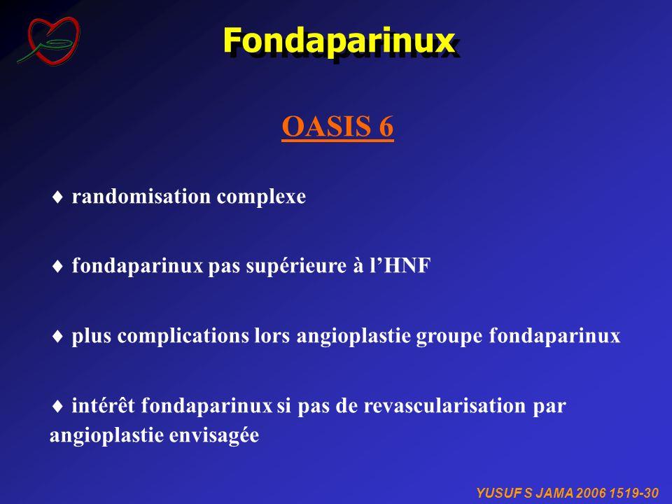 Fondaparinux OASIS 6  randomisation complexe