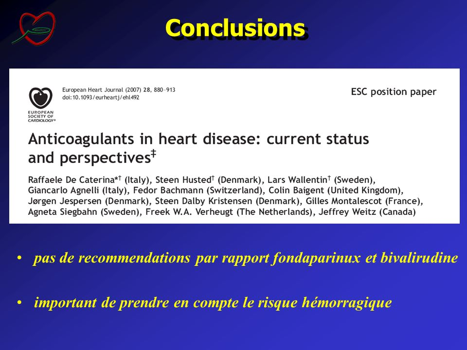 Conclusionspas de recommendations par rapport fondaparinux et bivalirudine. important de prendre en compte le risque hémorragique.
