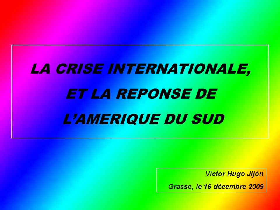 LA CRISE INTERNATIONALE,