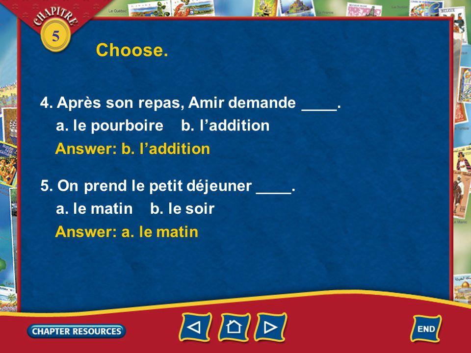 Choose. 4. Après son repas, Amir demande ____.