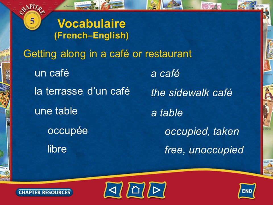Vocabulaire Getting along in a café or restaurant un café a café